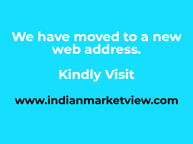 Kindly visit www.indianmarketview.com for better user experience and additional features.